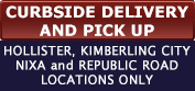 Curbside Pick up and Deliver for HOLLISTER, KIMBERLING CITY NIXA and REPUBLIC ROAD LOCATIONS only